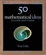 50 MATHEMATICAL IDEAS YOU REALLY NEED TO KNOW (H/C)