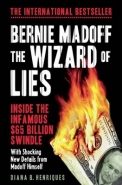 BERNIE MADOFF THE WIZARD OF LIES: INSIDE THE INFAMOUS 65 BILLION SWINDLE