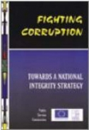 FIGHTING CORRUPTION: TOWARDS A NATIONAL INTEGRITY STRATEGY (VOLUME 3)