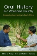 ORAL HISTORY IN A WOUNDED COUNTRY: INTERACTIVE INTERVIEWING IN SA