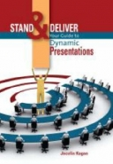 STAND AND DELIVER: YOUR GUIDE TO DYNAMIC PRESENTATIONS