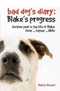 BAD DOGS DIARY CONTINUED: BLAKES PROGRESS