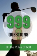 999 QUESTIONS ON THE RULES OF GOLF