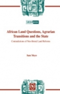 AFRICAN LAND QUESTIONS  AGRARIAN TRANSITIONS AND THE STATE