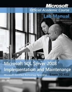70-432 MICROSOFT SQL SERVER 2008 IMPLEMENTATION AND MAINTENANCE LAB MANUAL