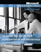 70-432 MICROSOFT SQL SERVER 2008 IMPLEMENTATION AND MAINTENANCE LAB MANUAL