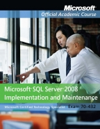 70-432 MICROSOFT SQL SERVER 2008 IMPLEMENTATION AND MAINTENANCE