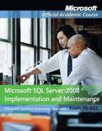 70-432 MICROSOFT SQL SERVER 2008 IMPLEMENTATION AND MAINTENANCE