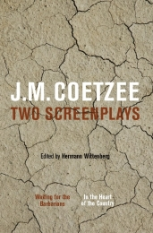 2 SCREENPLAYS: WAITING FOR THE BARBARIANS AND IN THE HEART OF THE COUNTRY