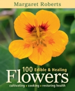 100 EDIBLE AND HEALING FLOWERS