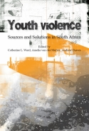 YOUTH VIOLENCE: SOURCES AND SOLUTIONS IN SA