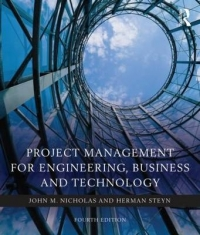 PROJECT MANAGEMENT FOR BUSINESS ENGINEERING AND TECHNOLOGY (REF 9781138937345)