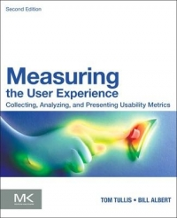 MEASURING THE USER EXPERIENCE: COLLECTING ANALYZING AND PRESENTING USABILITY METRICS