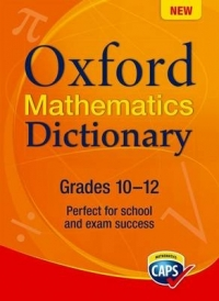 OXFORD MATHEMATICS DICT GR 10-12