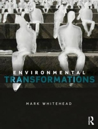 ENVIRONMENTAL TRANSFORMATIONS: A GEOGRAPHY OF THE ANTHROPOCENE