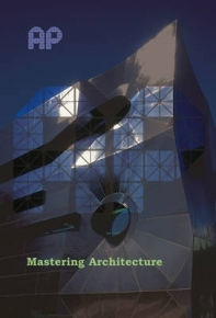 MASTERING ARCHITECTURE: BECOMING A CREATIVE INNOVATOR IN PRACTICE