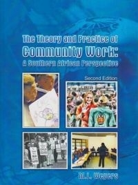 THEORY AND PRACTICE OF COMMUNITY WORK: A SA PERSPECTIVE