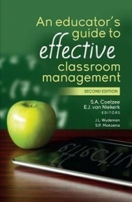 EDUCATORS GUIDE TO EFFECTIVE CLASSROOM MANAGEMENT (REFER ISBN 9780627036538)