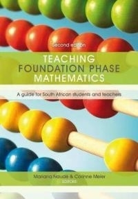 TEACHING FOUNDATION PHASE MATHEMATICS: A GUIDE FOR SA STUDENTS AND TEACHERS