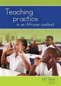TEACHING PRACTICE IN AN AFRICAN CONTEXT (UNISA CUSTOM EDITION)