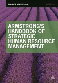 ARMSTRONGS HANDBOOK OF STRATEGIC HUMAN RESOURCE MANAGEMENT