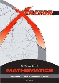 X FACTOR GR 11 MATHEMATICS