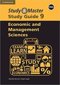 STUDY AND MASTER ECONOMIC AND MANAGEMENT SCIENCES GR 9 (STUDY GUIDE) (CAPS)