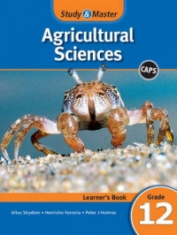 STUDY AND MASTER AGRICULTURAL SCIENCES GR 12 (LEARNERS BOOK) (CAPS)