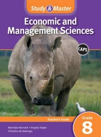 STUDY AND MASTER ECONOMIC AND MANAGEMENT SCIENCES GR 8 (TEACHERS GUIDE) (CAPS)