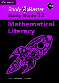 STUDY AND MASTER MATHEMATICAL LITERACY GR 12 (STUDY GUIDE) (CAPS)