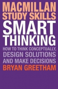 SMART THINKING: HOW TO THINK CONCEPTUALLY DESIGN SOLUTIONS AND MAKE DECISIONS