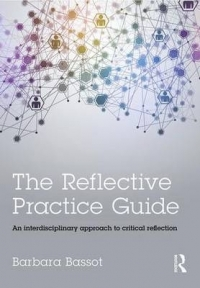 REFLECTIVE PRACTICE GUIDE: AN INTERDISCIPLINARY APPROACH TO CRITICAL REFLECTION