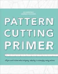 PATTERN CUTTING PRIMER: ALL YOU NEED TO KNOW ABOUT DESIGNING ADAPTING AND CUSTOMISING SEWING PATTERN