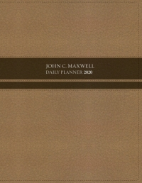 JOHN C MAXWELL DAILY PLANNER 2020 EXECUTIVE