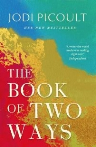 BOOK OF 2 WAYS: A STUNNING NOVEL ABOUT LIFE DEATH AND MISSED OPPORTUNITIES (TPB)