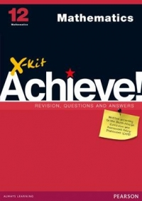 X KIT ACHIEVE MATHEMATICS GR 12