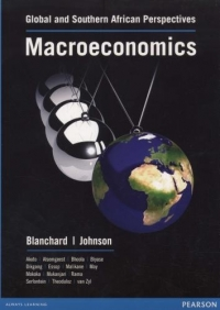 MACROECONOMICS: GLOBAL AND SA PERSPECTIVES (REFER ISBN 9781485709213)