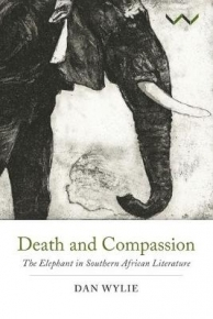 DEATH AND COMPASSION: THE ELEPHANT IN SA LITERATURE