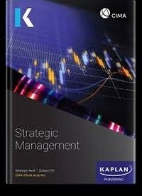 E3 STRATEGIC MANAGEMENT (STUDY TEXT) (REFER TO 9781787407145)