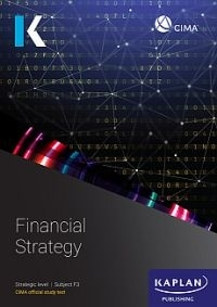 F3 FINANCIAL STRATEGY (STUDY TEXT) (REFER TO 9781787407169)