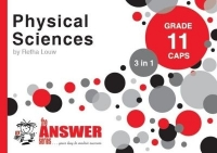 PHYSICAL SCIENCES GR 11 (3 IN 1)  (CAPS) (THE ANSWER SERIES)