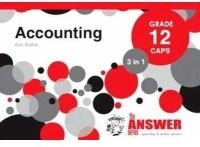 ACCOUNTING GR 12 (3 IN 1) (CAPS) (THE ANSWER SERIES)