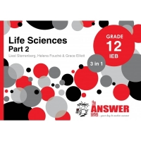 LIFE SCIENCES GR 12 (PART 2) (3 IN 1) (ANSWER SERIES) (IEB)