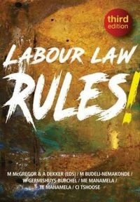 LABOUR LAW RULES (REFER ISBN 9781928309321)
