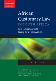 AFRICAN CUSTOMARY LAW IN SOUTH AFRICA: POST-APARTHEID AND LIVING LAW PERSPECTIVES