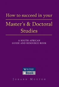 HOW TO SUCCEED IN YOUR MASTERS AND DOCTORAL STUDIES: SA GUIDE AND RESEARCH BOOK