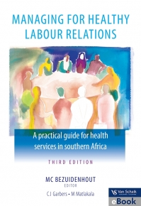 MANAGING FOR HEALTHY LABOUR RELATIONS: A PRACTICAL GUIDE FOR HEALTH SERVICES IN SA