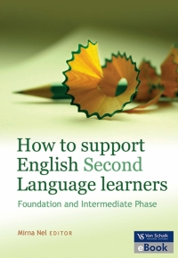 HOW TO SUPPORT ENGLISH SECOND LANGUAGE LEARNERS