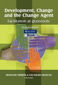 DEVELOPMENT CHANGE AND THE CHANGE AGENT: FACILITATION AT GRASSROOTS