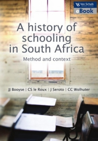 HISTORY OF SCHOOLING IN SA: METHOD AND CONTEXT